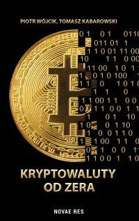 Kryptowaluty od zera - Tomasz Kabarowski - ebook