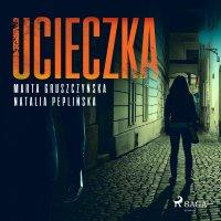 Ucieczka - Marta Gruszczyńska - audiobook