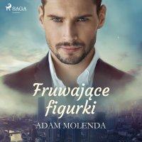 Fruwające figurki - Adam Molenda - audiobook
