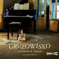 Gruzowisko - Aleksandra Katarzyna Maludy - audiobook