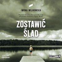 Zostawić ślad - Iwona Wilmowska - audiobook