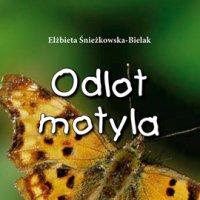 Odlot motyla - Elżbieta Śnieżkowska-Bielak - audiobook