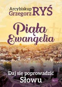 Piąta Ewangelia. Daj się poprowadzić Słowu - Abp Grzegorz Ryś - audiobook