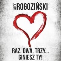 Raz, dwa, trzy... giniesz ty! - Alek Rogoziński - audiobook