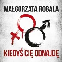 Kiedyś Cię odnajdę - Małgorzata Rogala - audiobook