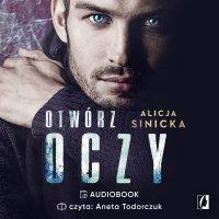 Otwórz oczy - Alicja Sinicka - audiobook