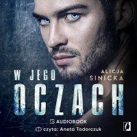 W jego oczach - Alicja Sinicka - audiobook