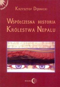 Współczesna historia Królestwa Nepalu - Krzysztof Dębnicki - ebook