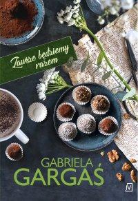 Zawsze będziemy razem - Gabriela Gargaś - ebook