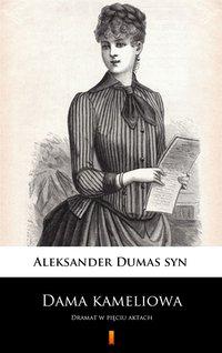 Dama kameliowa - Aleksander Dumas - ebook