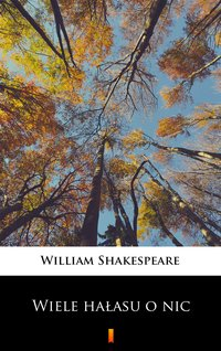 Wiele hałasu o nic - William Shakespeare - ebook