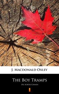 The Boy Tramps - J. Macdonald Oxley - ebook