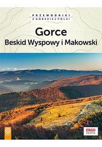 Gorce, Beskid Wyspowy i Makowski. Wydanie 2 - Opracowanie zbiorowe - ebook