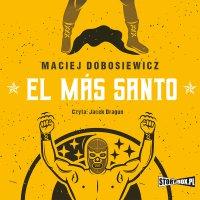 El Más Santo - Maciej Dobosiewicz - audiobook