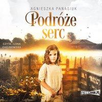 Podróże serc - Agnieszka Panasiuk - audiobook