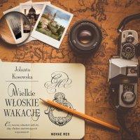Wielkie włoskie wakacje - Jolanta Kosowska - audiobook