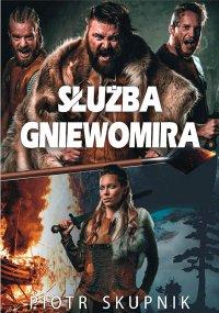 Służba Gniewomira - Piotr Skupnik - ebook