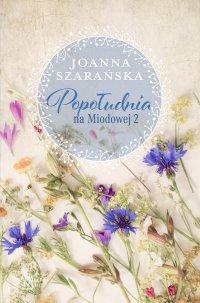 Popołudnia na Miodowej 2 - Joanna Szarańska - ebook