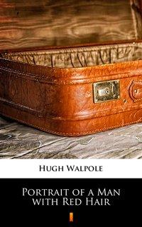 Portrait of a Man with Red Hair - Hugh Walpole - ebook