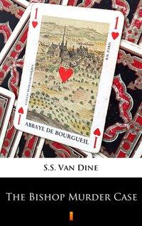 The Bishop Murder Case - S.S. Van Dine - ebook
