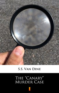 """The """"Canary"""" Murder Case - S.S. Van Dine - ebook"""