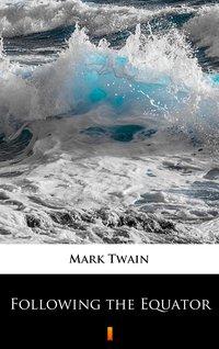 Following the Equator - Mark Twain - ebook