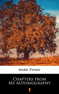 Chapters from My Autobiography - Mark Twain - ebook