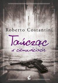 Tańcząc w ciemnościach - Roberto Costantini - ebook
