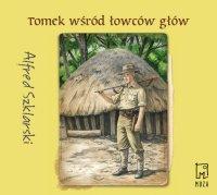 Tomek wśród łowców głów. Tom 6 - Alfred Szklarski - audiobook