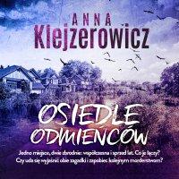 Osiedle odmieńców - Anna Klejzerowicz - audiobook