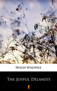 The Joyful Delaneys - Hugh Walpole - ebook