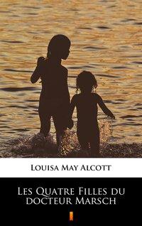 Les Quatre Filles du docteur Marsch - Louisa May Alcott - ebook