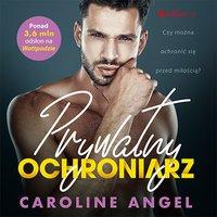 Prywatny ochroniarz - Caroline Angel - audiobook