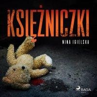 Księżniczki - Nina Igielska - audiobook