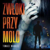 Zwłoki przy molo - Tomasz Wandzel - audiobook
