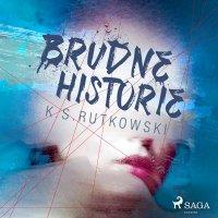 Brudne historie - K. S. Rutkowski - audiobook