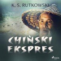 Chiński ekspres - K. S. Rutkowski - audiobook