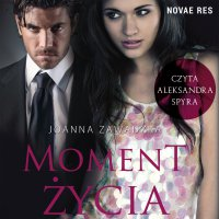 Moment życia - Joanna Zawadzka - audiobook