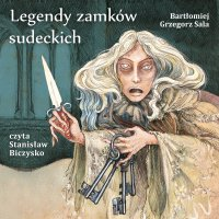 Legendy zamków sudeckich - Bartłomiej Grzegorz Sala - audiobook