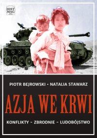 Azja we krwi. Konflikty – zbrodnie – ludobójstwo - Piotr Bejrowski - ebook