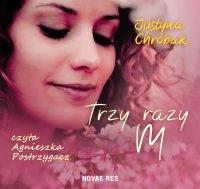 Trzy razy M - Justyna Chrobak - audiobook