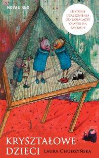 Kryształowe dzieci. Historie uzależnienia od dopalaczy oparte na faktach - Laura Chudzyńska - ebook