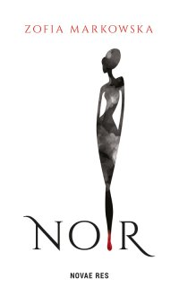 Noir - Zofia Markowska - ebook