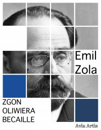 Zgon Oliwiera Becaille - Emil Zola - ebook