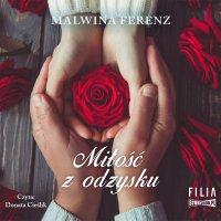 Miłość z odzysku - Malwina Ferenz - audiobook