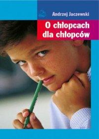 O chłopcach dla chłopców - Andrzej Jaczewski - ebook