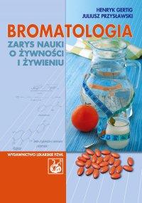 Bromatologia. Zarys nauki o żywności i żywieniu - Henryk Gertig - ebook