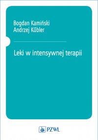 Leki w intensywnej terapii - Bogdan Kamiński - ebook