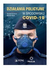 Działania policyjne w środowisku COVID-19 - Michał Kurdziel - ebook