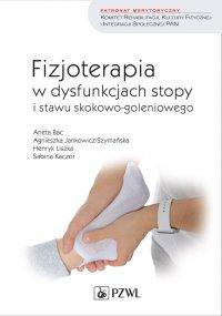 Fizjoterapia w dysfunkcjach stopy i stawu skokowo-goleniowego u dorosłych - Aneta Bac - ebook
